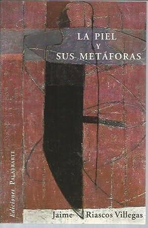 La Piel y Sus Metaforas: Jaime Riascos Villegas
