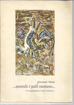 quando i galli cantano. (signed, numbered edition): Binni, Giovanni