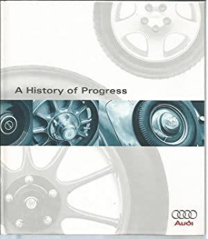 A History of Progress: Chronicle of the: Audi