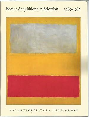 Recent Acquisitions : A Selection 1985-1986 (The Metropolitan Museum of Art): Metropolitan Museum ...