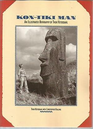 Kon-Tiki Man : An Illustrated Biography of: Thor Heyerdahl; Christopher