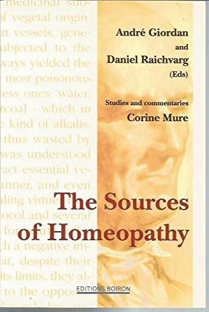 The Sources of Homeopathy (including Hahnemann: Essay on a New Principle for Discovering the ...