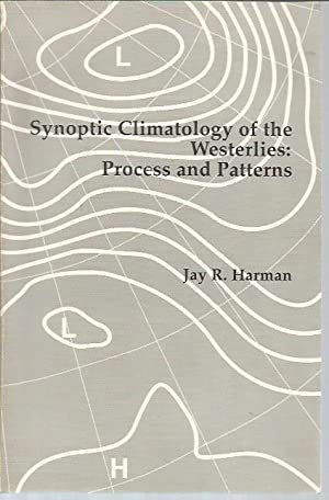 Synoptic Climatology of the Westerlies: Process and Patterns (Resource Publications in Geography): ...