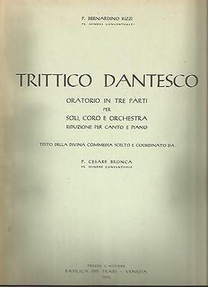 Trittico dantesco : oratorio in tre parti : per soli, cori e Orchestra, riduzione per canto e piano...