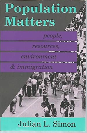 Population Matters: People, Resources, Environment, and Immigration: Simon, Julian L.