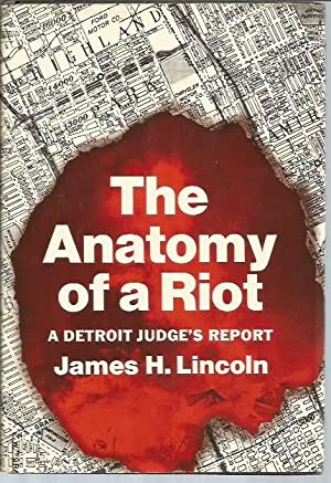 The Anatomy of a Riot: A Detroit Judge's Report (signed): Lincoln, James H.