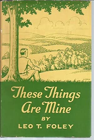 These Things are Mine: Songs of the: Foley, Leo T.