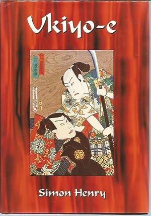 Ukiyo-e : Fleeting Images of Ancient Japan (signed): Henry, Simon