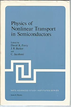 Physics of Nonlinear Transport in Semiconductors (NATO: David K. Ferry;