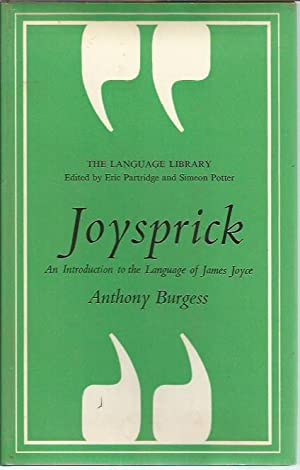 Joysprick: Introduction to the Language of James Joyce (1st edition): Burgess, Anthony