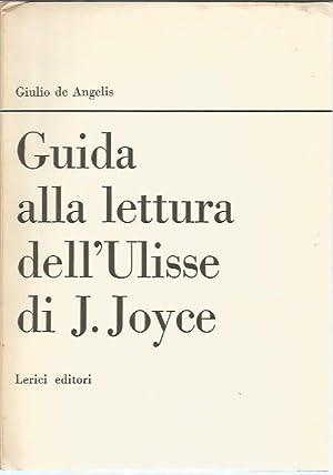 Guida alla lettura dell' Ulisse di J. Joyce (seconda edizione riveduta): Giulio de Angelis