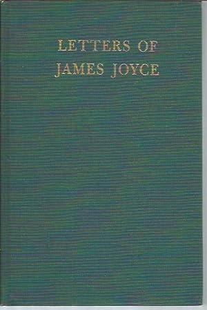 Letters of James Joyce (3 volumes): Joyce, James; Stuart Gilbert (v.1) and Richard Ellman (v.2,3) ...