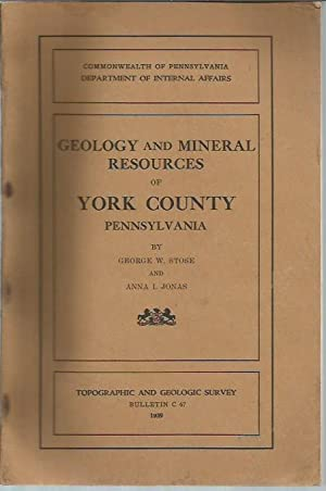 Geology and Mineral Resources of York County Pennsylvania (Pennsylvania Geological Survey Fourth ...