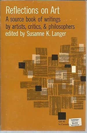 Reflections on Art: A Source Book of Writings by Artists, Critics and Philosophers (Oxford 1968): ...