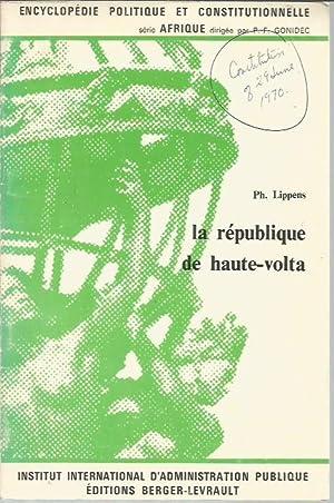 La république de Haute-Volta (Encyclopedie Politique et Constitutionelle, serie Afrique): ...