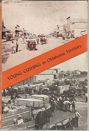 Young Cushing in Oklahoma Territoy: Wells, Laura Lou