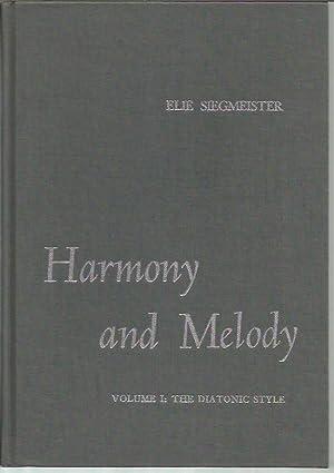 Harmony and Melody, Volume I: The Diatonic Style: Siegmeister, Elie