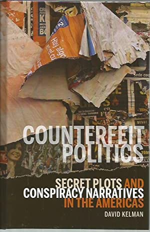 Counterfeit Politics: Secret Plots and Conspiracy Narratives in the Americas (Bucknell Studies in ...