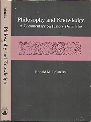 Philosophy and Knowledge: A Commentary on Plato's Theaetetus: Polansky, Ronald M.