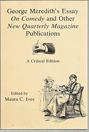 George Meredith's Essay on Comedy and Other New Quarterly Magazine Publications: A Critical ...