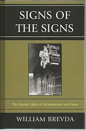 Signs of the Signs: The Literary Lights of Incandescence and Neon: Brevda, William