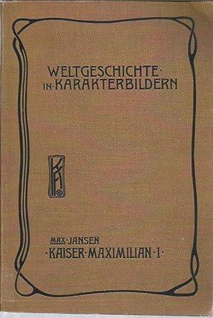 Kaiser Maximilian I (Weltgeschichte in Karakterbildern, Dritte Abteilung: Uebergangszeit): Jansen, ...