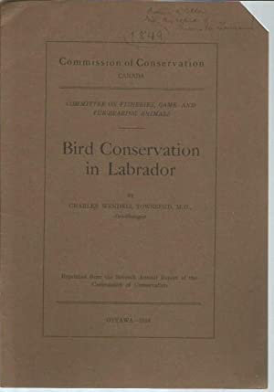 Bird Conservation in Labrador (signed to Arthur A. Allen): Townsend, Charles Wendell