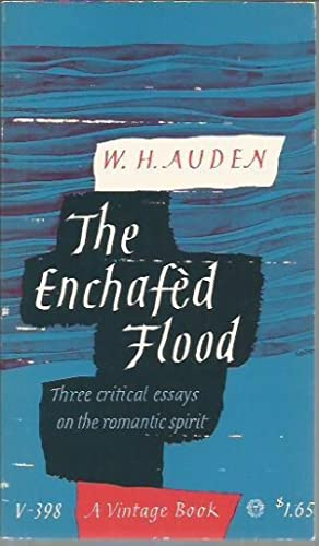 The Enchafed Flood, or The Romantic Iconography of the Sea (Vintage 1967): Auden, W. H.