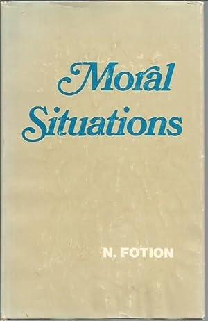 Moral Situations: Fotion, N. [Nicholas]