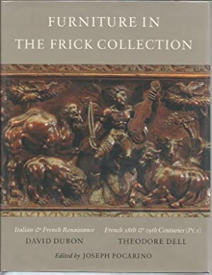 The Frick Collection: An Illustrated Catalogue V & VI: Furniture, Italian and French & ...