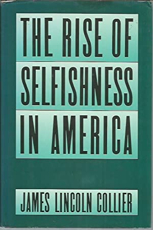 The Rise of Selfishness in America (signed): Collier, James Lincoln