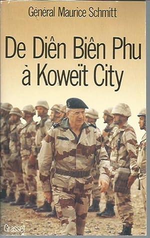 De Dien Bien Phu a Koweit City (French Edition) (signed): Schmitt, General Maurice