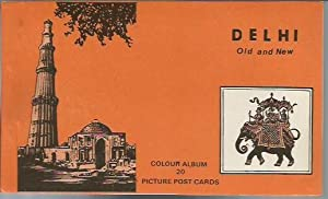 Delhi, Old and New: Colour Album of: No Author Given