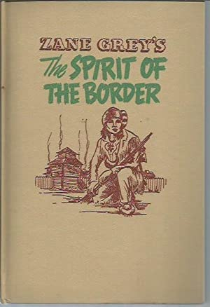 Zane Grey's The Spirit of the Border, Retold for Young Readers: Grey, Zane