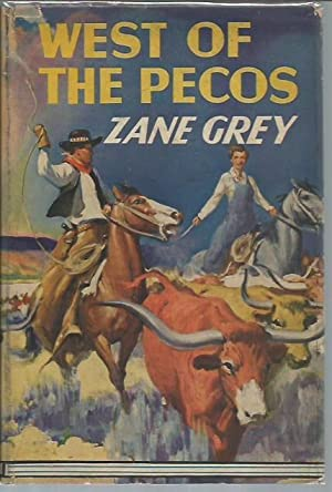 West of the Pecos (Grosset & Dunlap, 1937): Grey, Zane