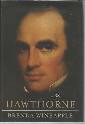 Hawthorne: A Life: Wineapple, Brenda