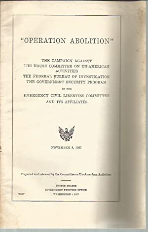 """Operation Abolition"""" The Campaign against The House Committee on Un-American Activities, The ..."""