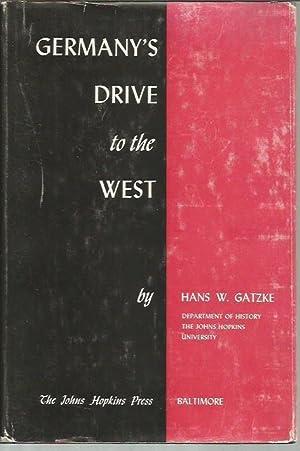 Germany's Drive to the West (Drang Nach: Gatzke, Hans W.