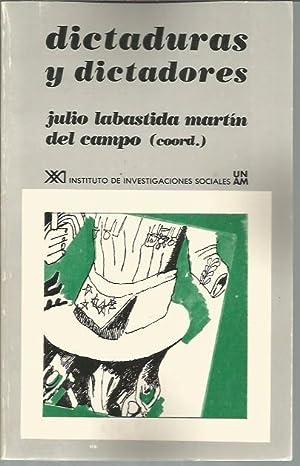 Dictaduras y dictadores (Historia) (Spanish Edition): Julio Labastida Martin del Campo (ed.); Alain...