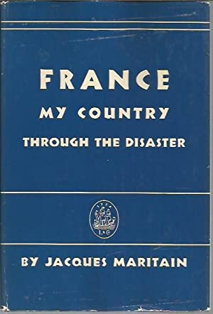 France: My Country Through the Disaster (Golden Measure Books): Maritain, Jacques