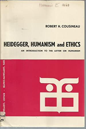 Humanism and Ethics: An Introduction to Heidegger's Letter on Humanism, with a Critical ...