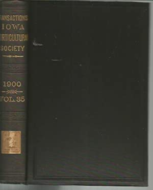Report of the Iowa State Horticultural Society for the Year 1900, Containing the Proceedings of the...