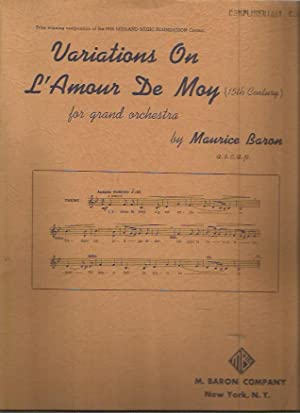 Variations on L'amour de Moy (15th century) for Grand Orchestra: Baron, Maurice