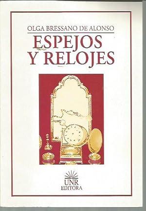 Espejos y relojes (Spanish Edition) (signed): Bressano de Alonso, Olga