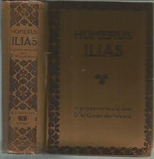 Homerus' Ilias : in proza vertaald en met korte ophelderingen Voorzien: Homer; W G van der ...