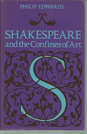 Shakespeare and the Confines of Art: Edwards, Philip