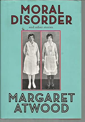 Moral Disorder: and Other Stories: Atwood, Margaret