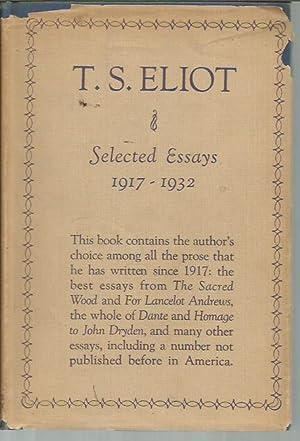 Selected Essays: 1917-1932 (1st U.S. Edition): Eliot, T. S.
