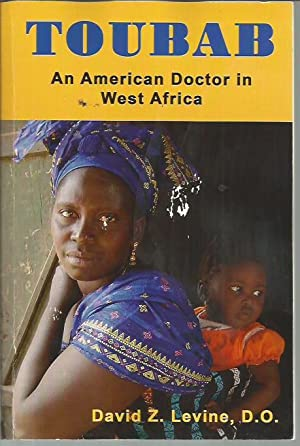 Toubab: An American Doctor in West Africa: Levine, David