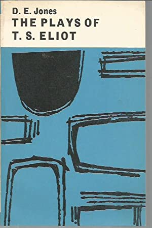 The Plays of T. S. Eliot: Jones, D. E.